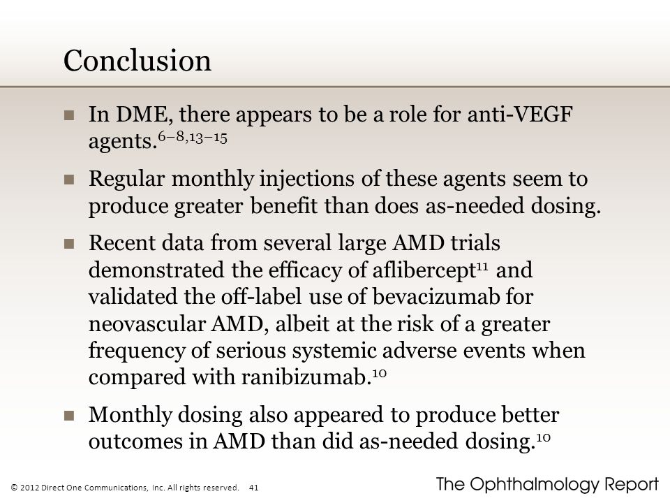 Conclusion In DME, there appears to be a role for anti-VEGF agents.6–8,13–15.