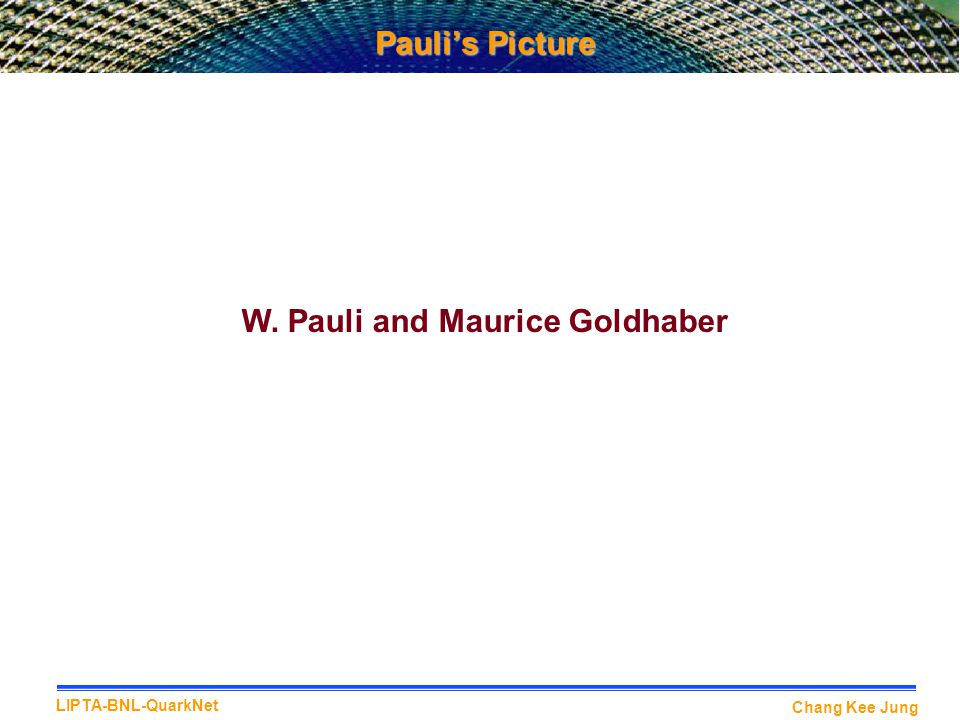 Pauli's Picture W. Pauli and Maurice Goldhaber
