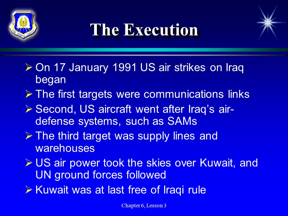 The Execution On 17 January 1991 US air strikes on Iraq began
