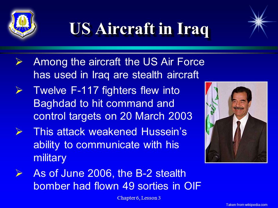 US Aircraft in Iraq Among the aircraft the US Air Force has used in Iraq are stealth aircraft.