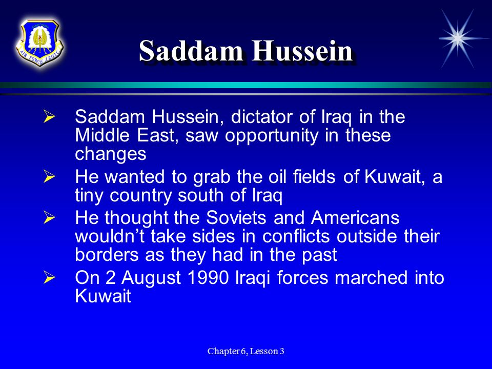 Saddam Hussein Saddam Hussein, dictator of Iraq in the Middle East, saw opportunity in these changes.