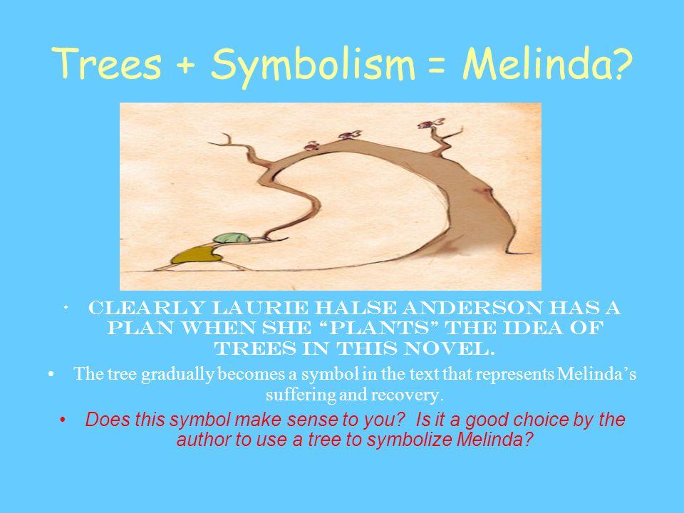 Trees + Symbolism = Melinda