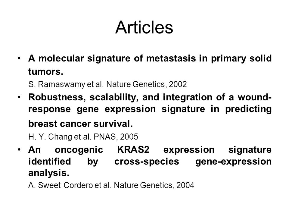 Articles A molecular signature of metastasis in primary solid tumors.
