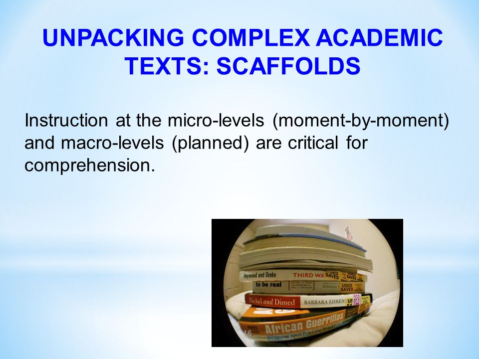 UNPACKING COMPLEX ACADEMIC TEXTS: SCAFFOLDS