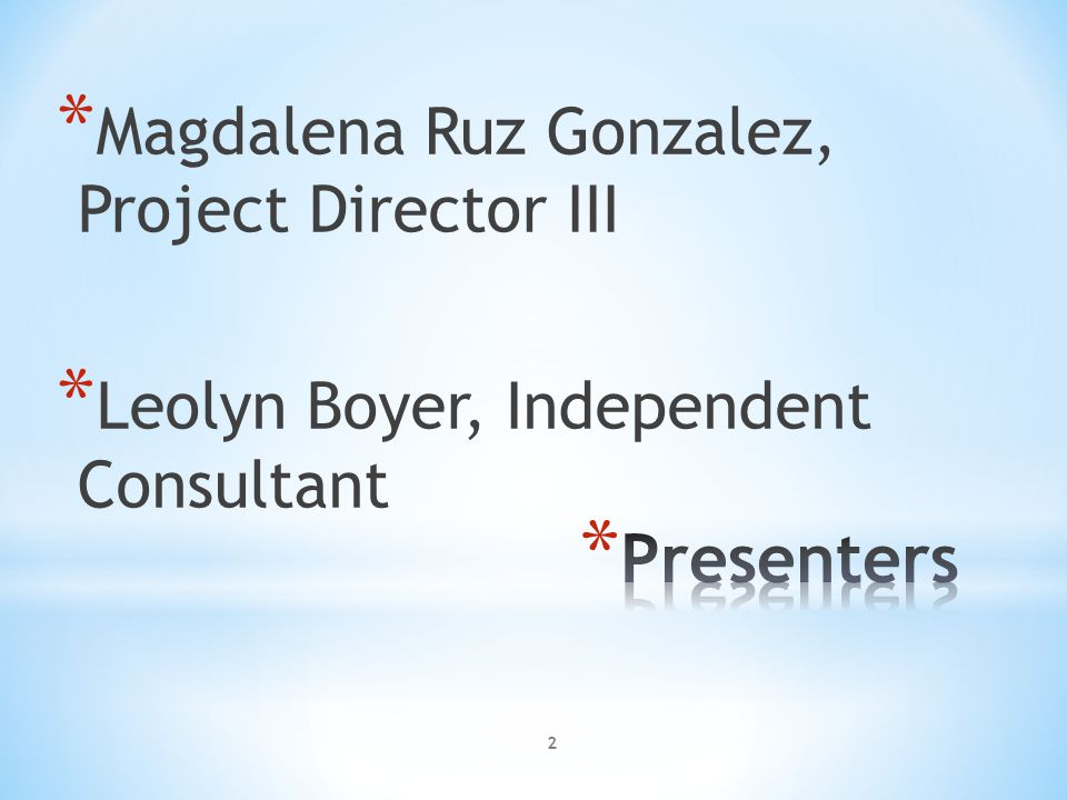 Presenters Magdalena Ruz Gonzalez, Project Director III