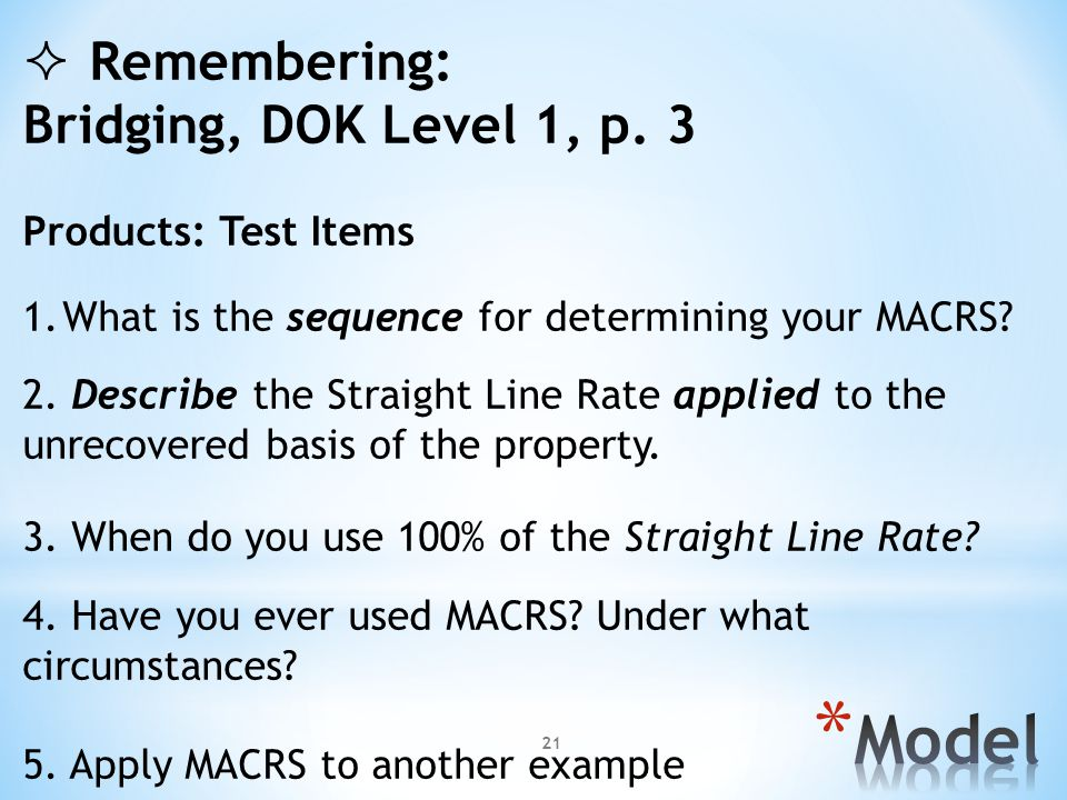 Model Remembering: Bridging, DOK Level 1, p. 3 Products: Test Items