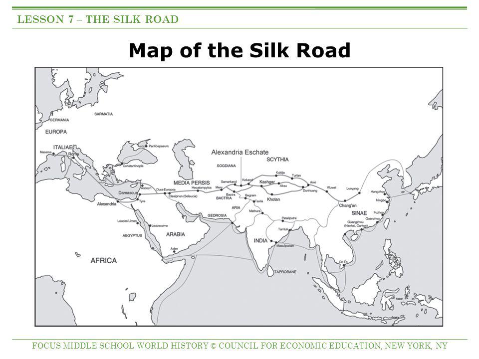 Map of the Silk Road LESSON 7 – THE SILK ROAD