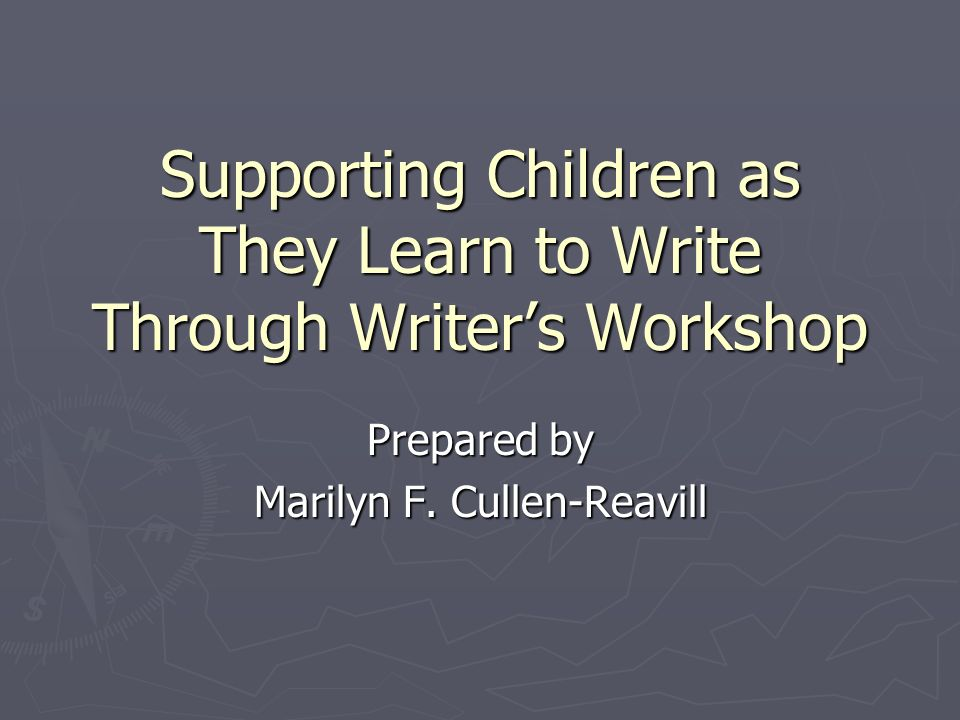 Supporting Children as They Learn to Write Through Writer's Workshop