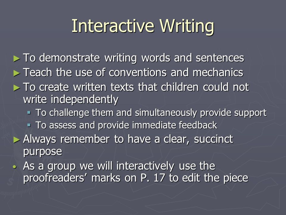 Interactive Writing To demonstrate writing words and sentences