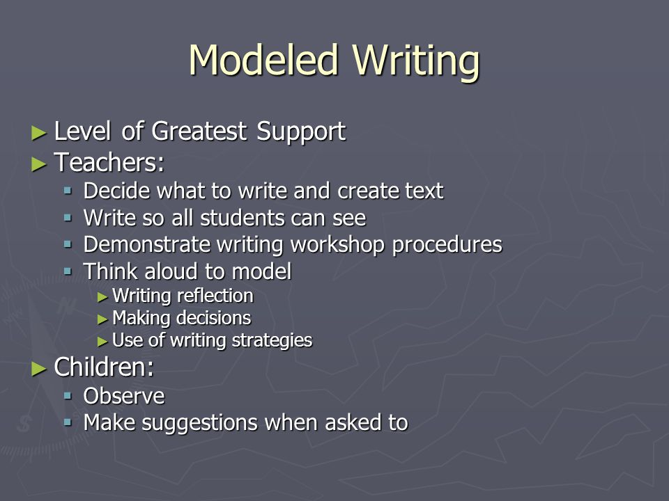 Modeled Writing Level of Greatest Support Teachers: Children: