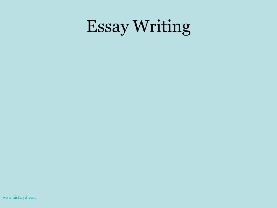 Essay Writing www.historytl.com