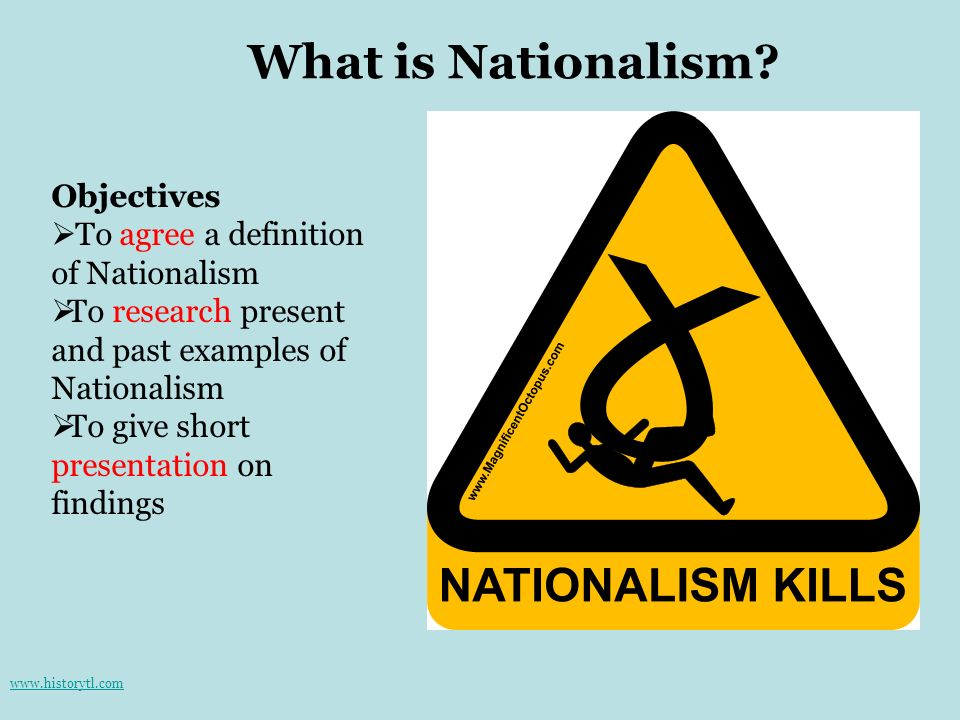 What is Nationalism Objectives To agree a definition of Nationalism