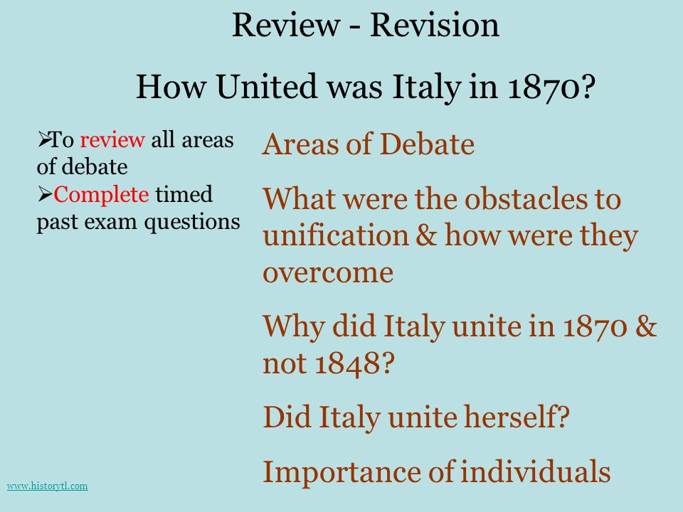Review - Revision How United was Italy in 1870 Areas of Debate