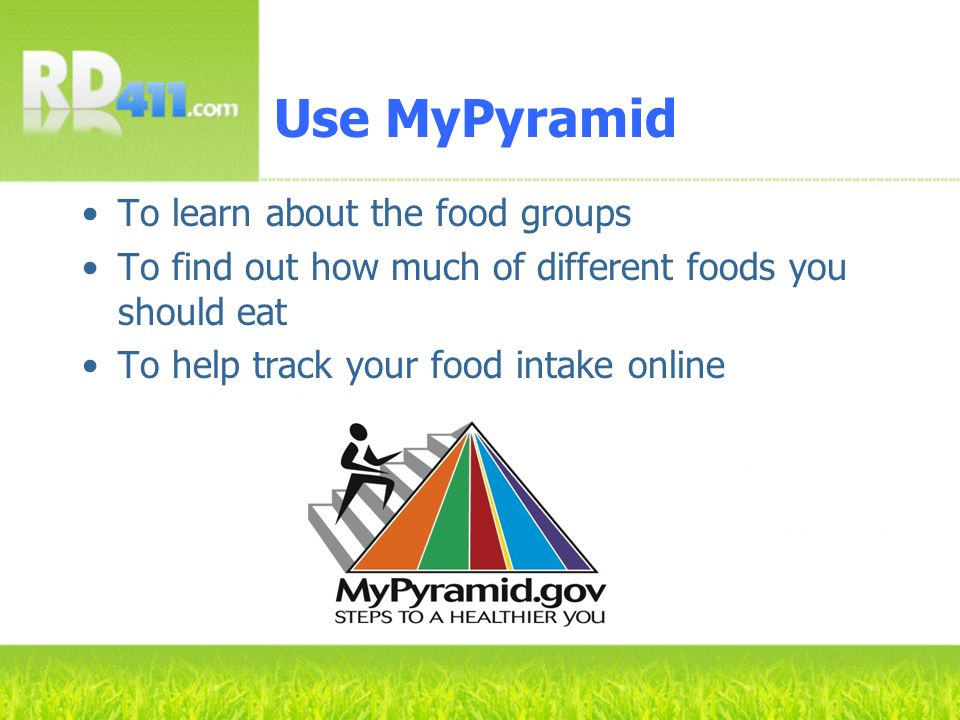 Use MyPyramid To learn about the food groups