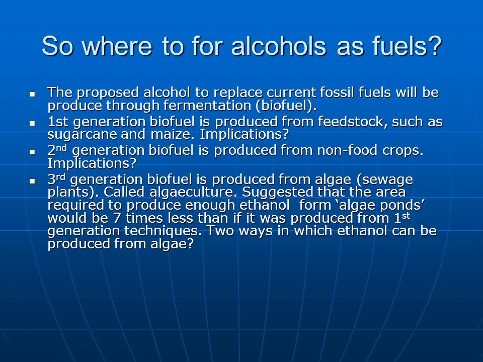 So where to for alcohols as fuels