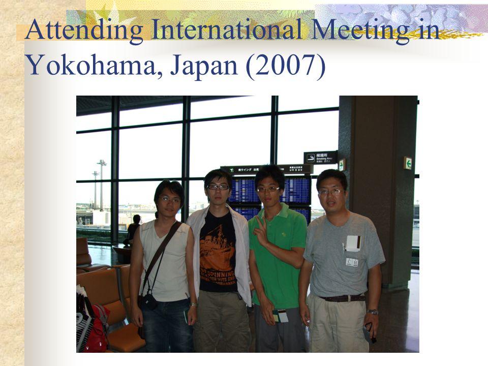 Attending International Meeting in Yokohama, Japan (2007)