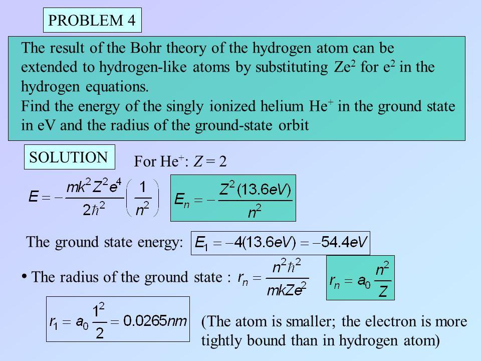 • The radius of the ground state :