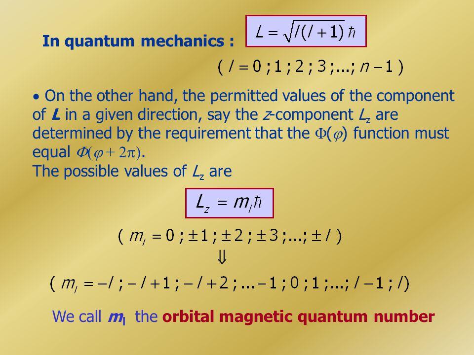 In quantum mechanics :