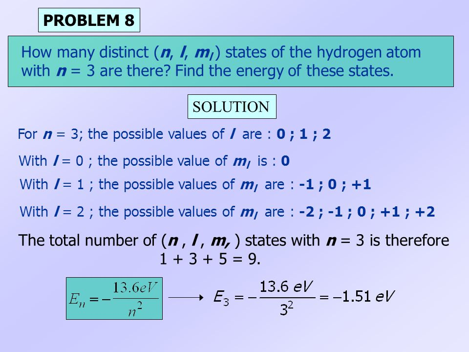 The total number of (n , l , m, ) states with n = 3 is therefore