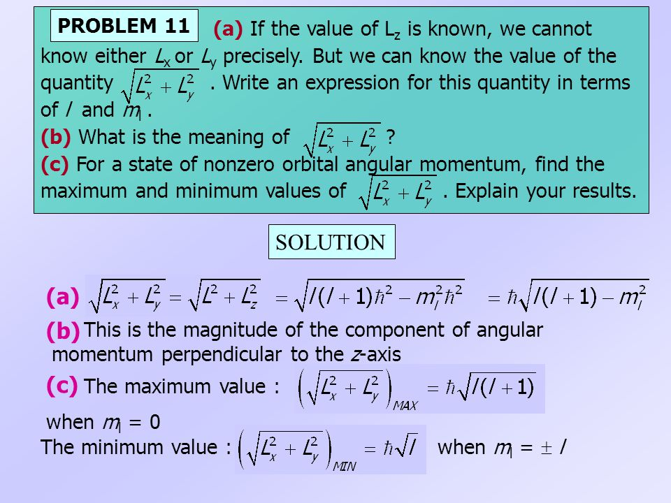 (a) If the value of Lz is known, we cannot know either Lx or Ly precisely. But we can know the value of the quantity . Write an expression for this quantity in terms of l and ml .