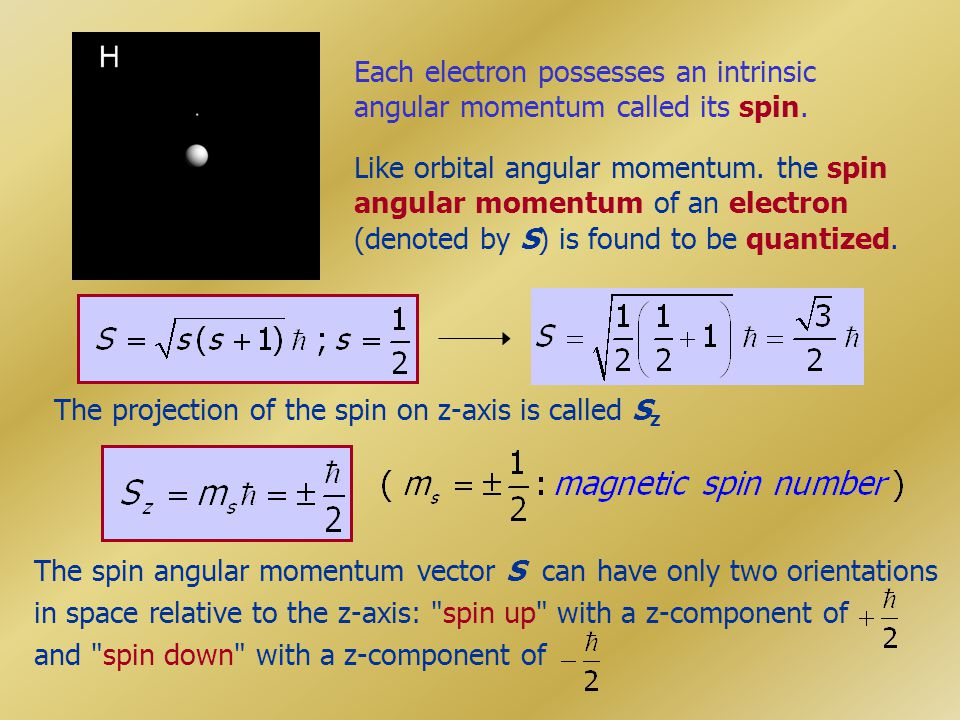 Each electron possesses an intrinsic angular momentum called its spin.