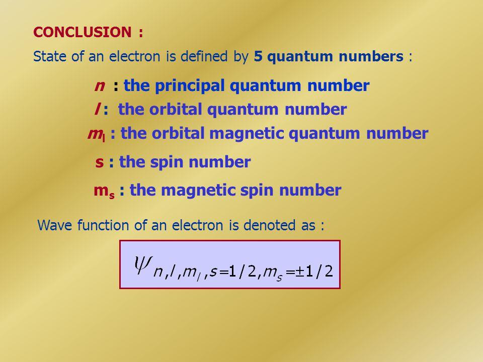 n : the principal quantum number l : the orbital quantum number