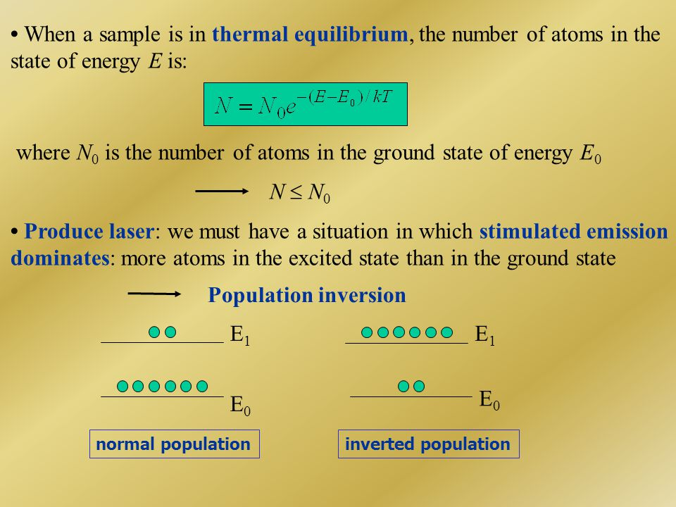 • When a sample is in thermal equilibrium, the number of atoms in the