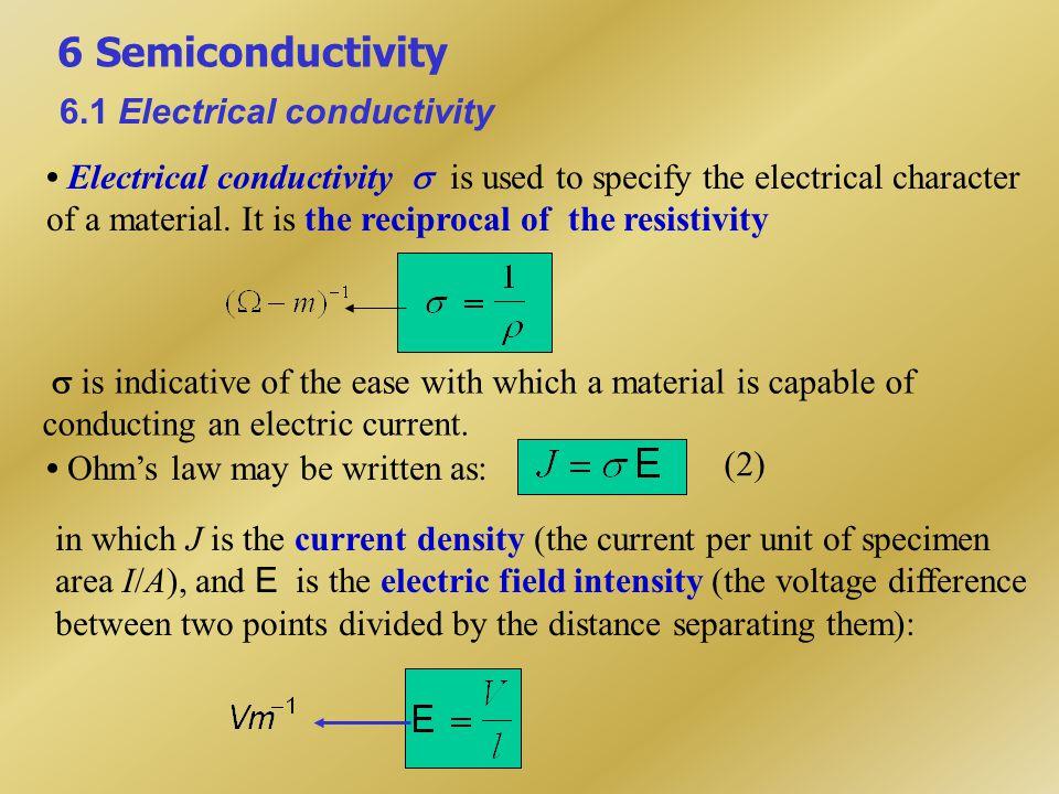 6 Semiconductivity 6.1 Electrical conductivity