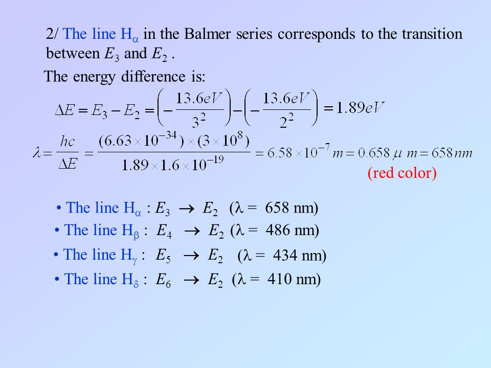 2/ The line H in the Balmer series corresponds to the transition