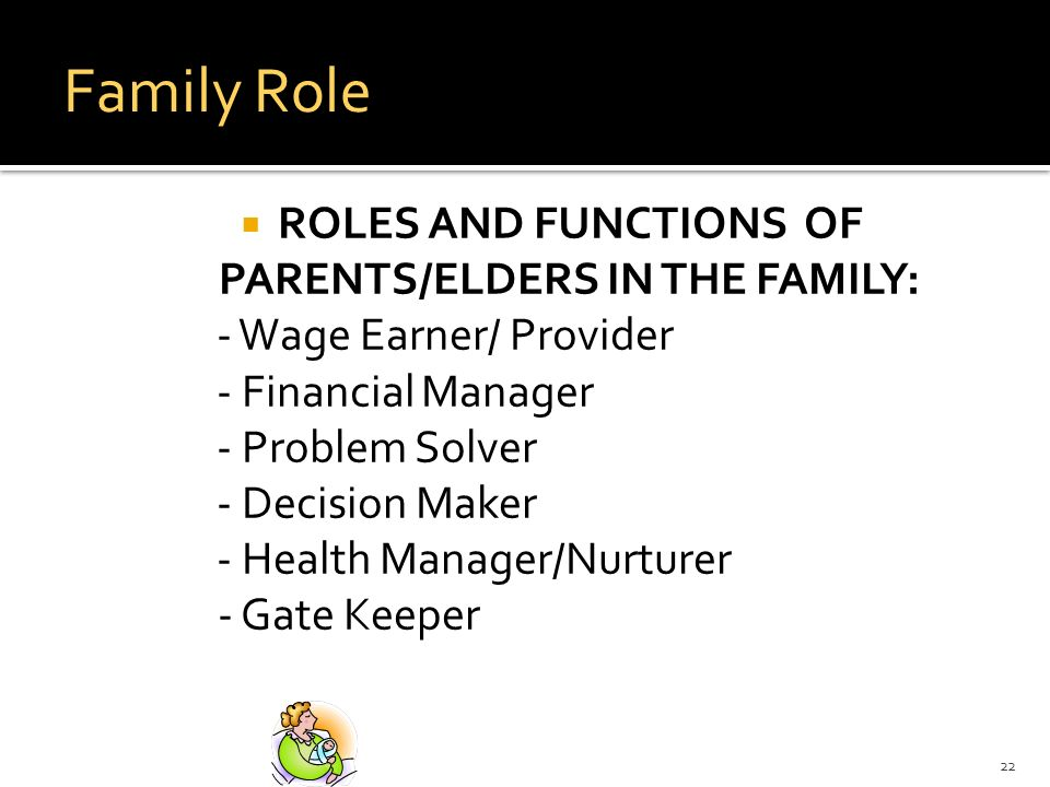 ROLES AND FUNCTIONS OF PARENTS/ELDERS IN THE FAMILY: