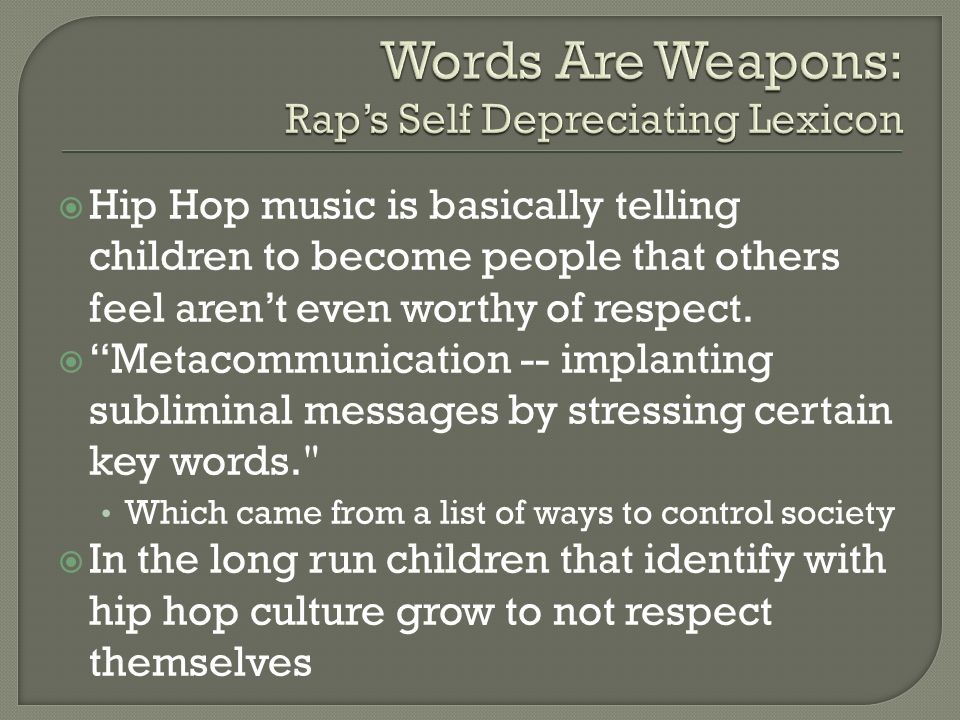 Words Are Weapons: Rap's Self Depreciating Lexicon