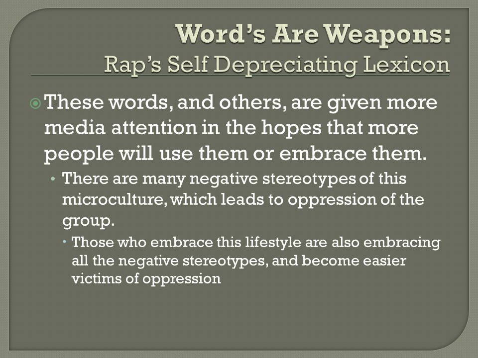 Word's Are Weapons: Rap's Self Depreciating Lexicon