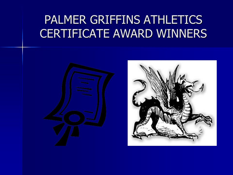 PALMER GRIFFINS ATHLETICS CERTIFICATE AWARD WINNERS