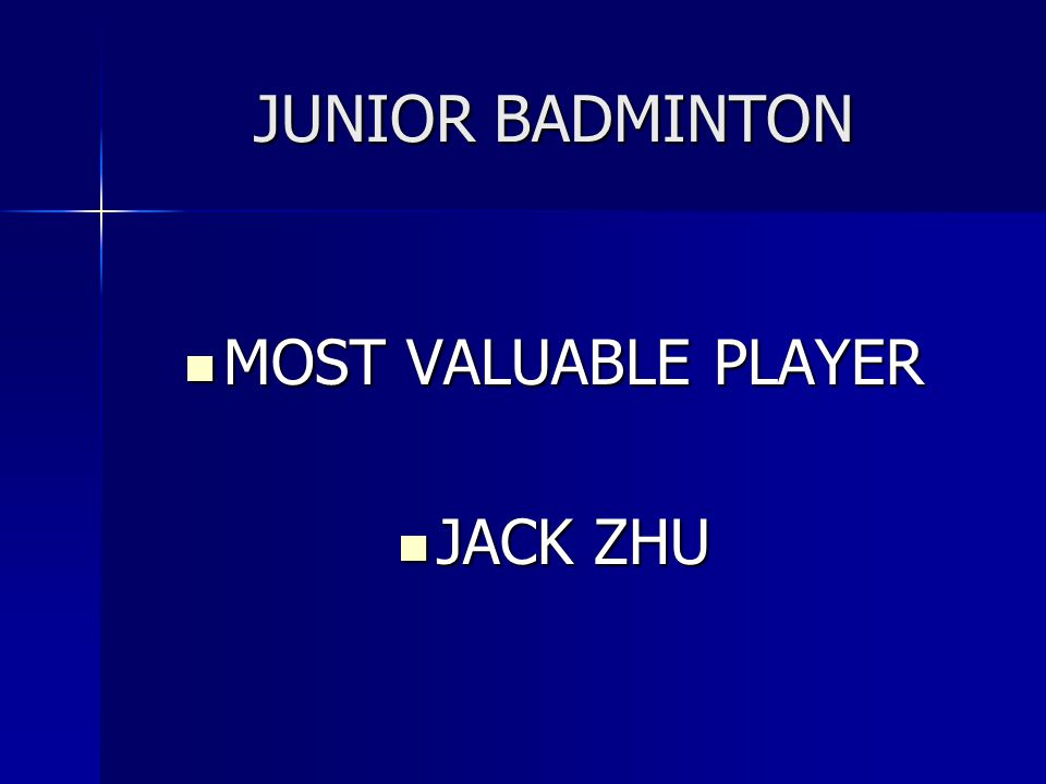 JUNIOR BADMINTON MOST VALUABLE PLAYER JACK ZHU