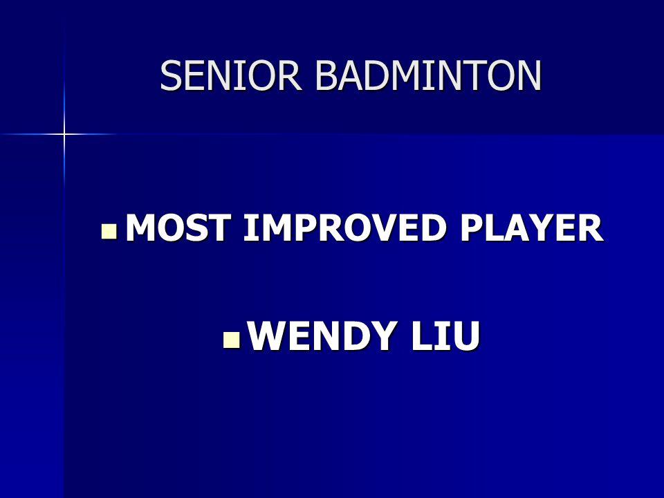 SENIOR BADMINTON MOST IMPROVED PLAYER WENDY LIU