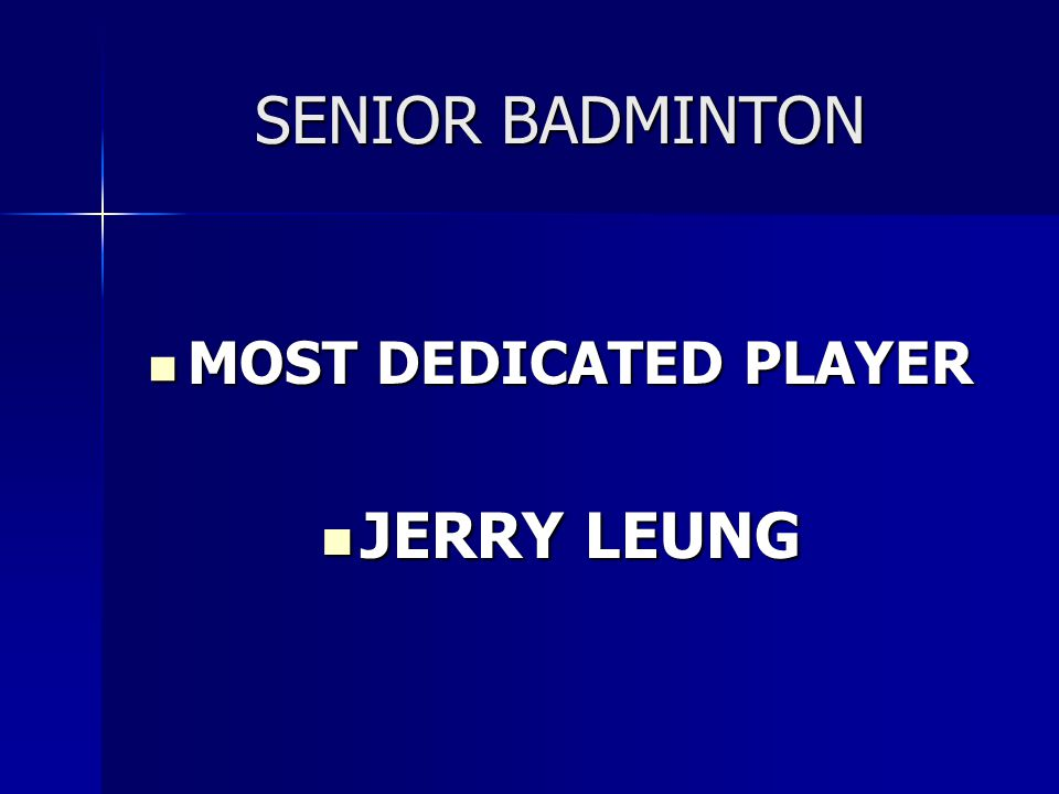 SENIOR BADMINTON MOST DEDICATED PLAYER JERRY LEUNG