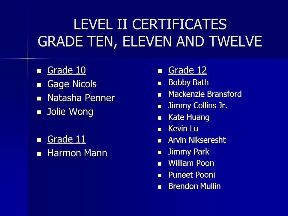 LEVEL II CERTIFICATES GRADE TEN, ELEVEN AND TWELVE