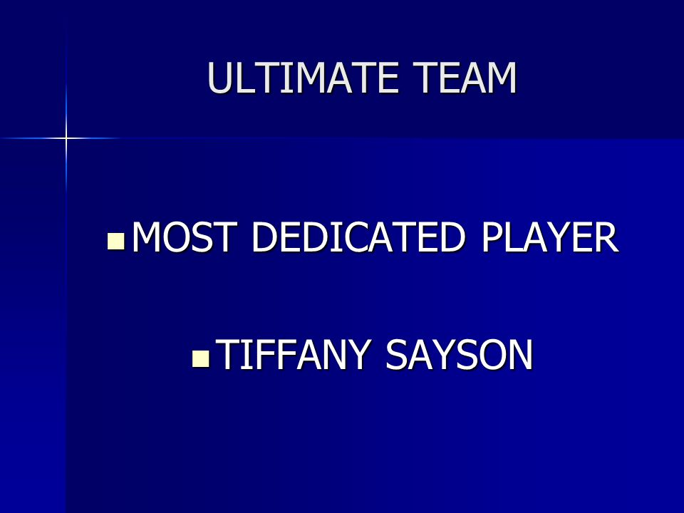 ULTIMATE TEAM MOST DEDICATED PLAYER TIFFANY SAYSON