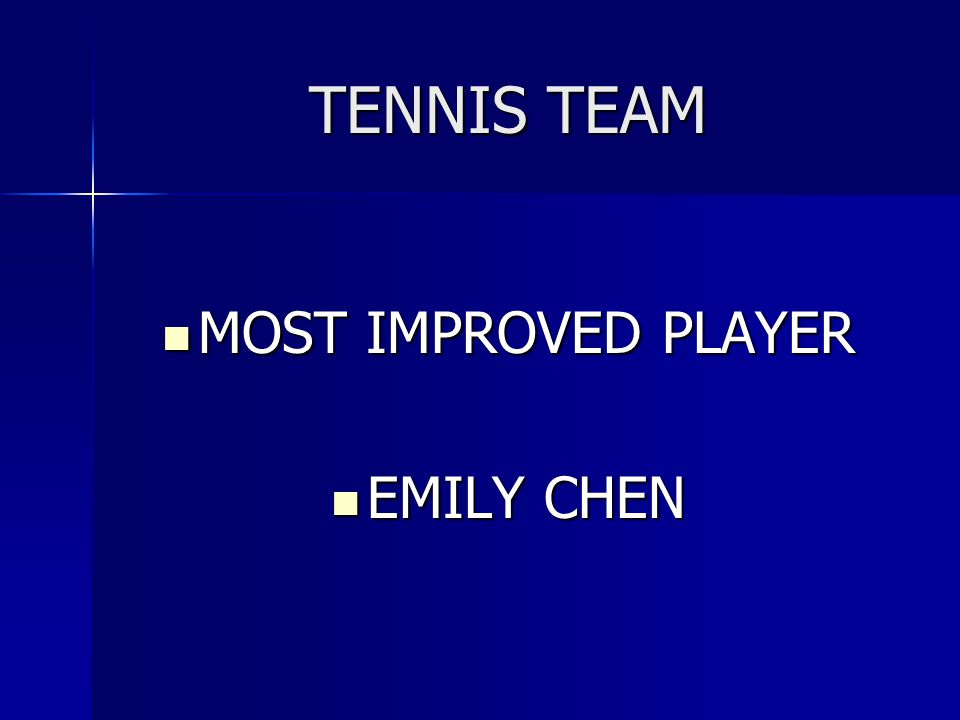TENNIS TEAM MOST IMPROVED PLAYER EMILY CHEN