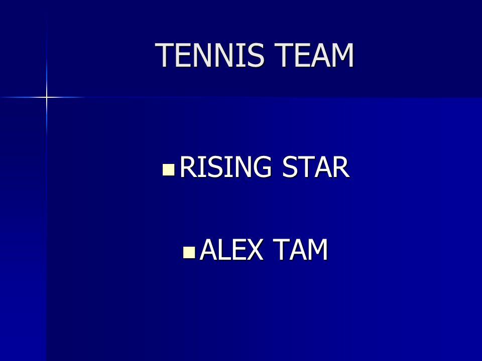 TENNIS TEAM RISING STAR ALEX TAM