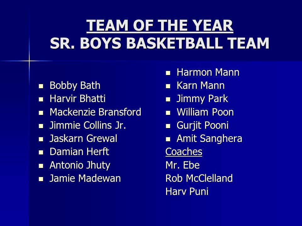 TEAM OF THE YEAR SR. BOYS BASKETBALL TEAM