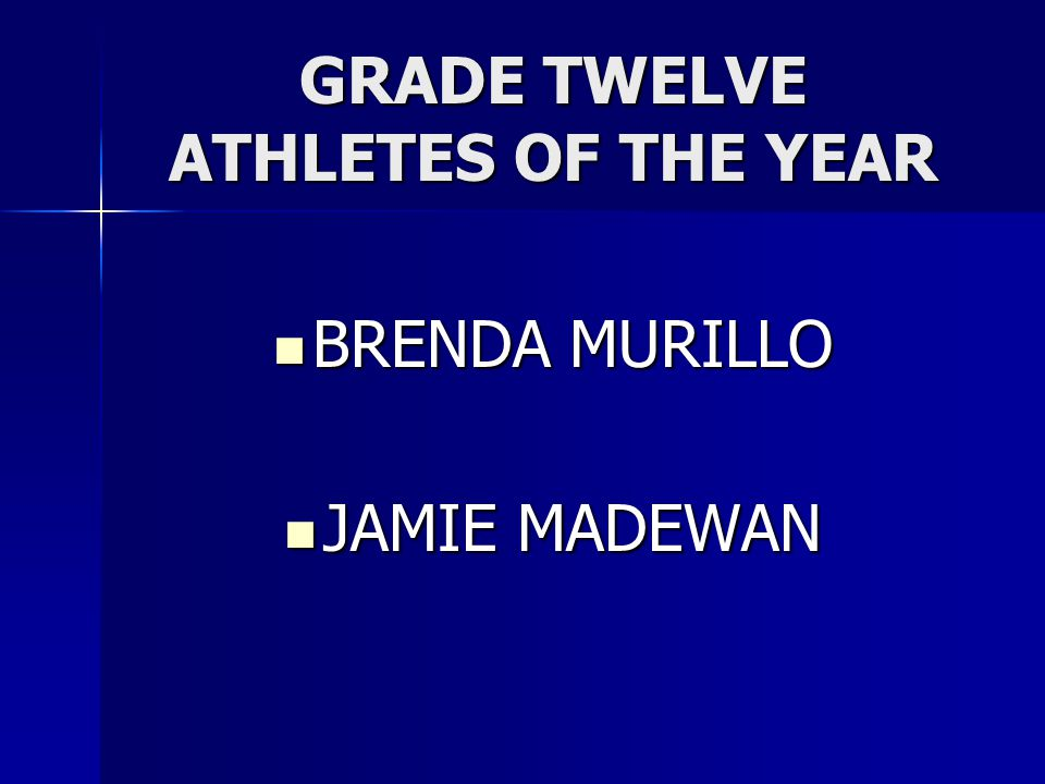 GRADE TWELVE ATHLETES OF THE YEAR