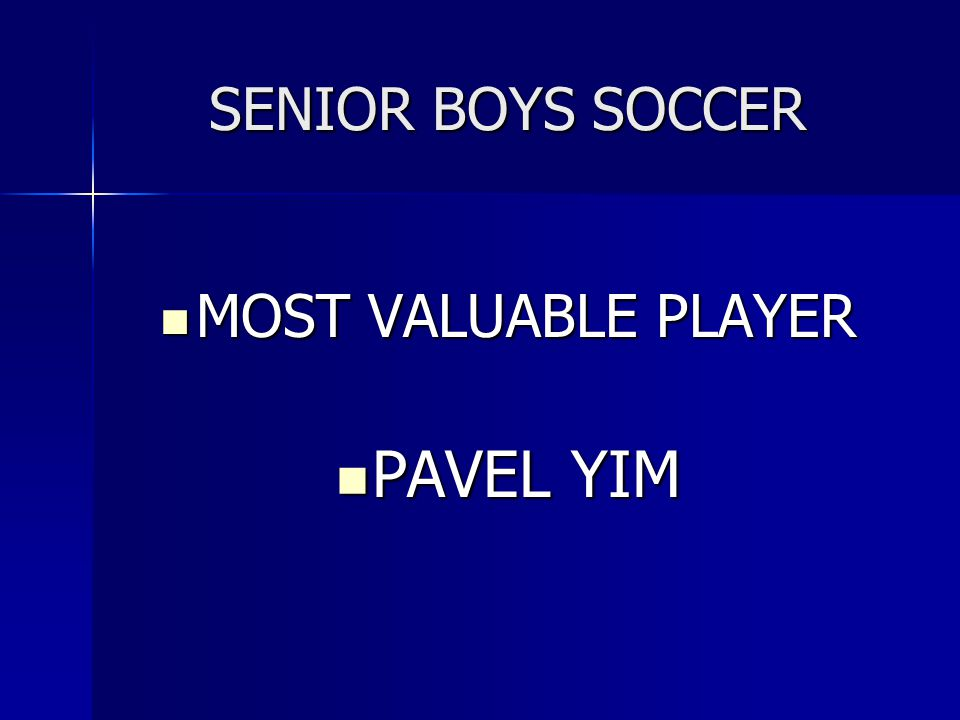 SENIOR BOYS SOCCER MOST VALUABLE PLAYER PAVEL YIM