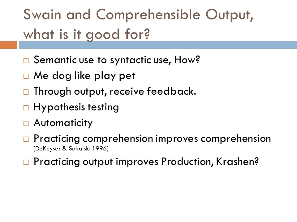 Swain and Comprehensible Output, what is it good for