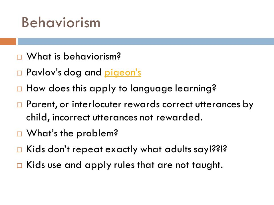 Behaviorism What is behaviorism Pavlov's dog and pigeon's