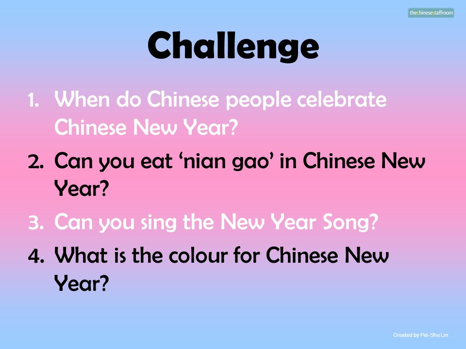 Challenge When do Chinese people celebrate Chinese New Year