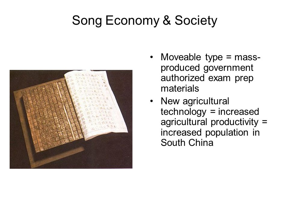 Song Economy & Society Moveable type = mass-produced government authorized exam prep materials.