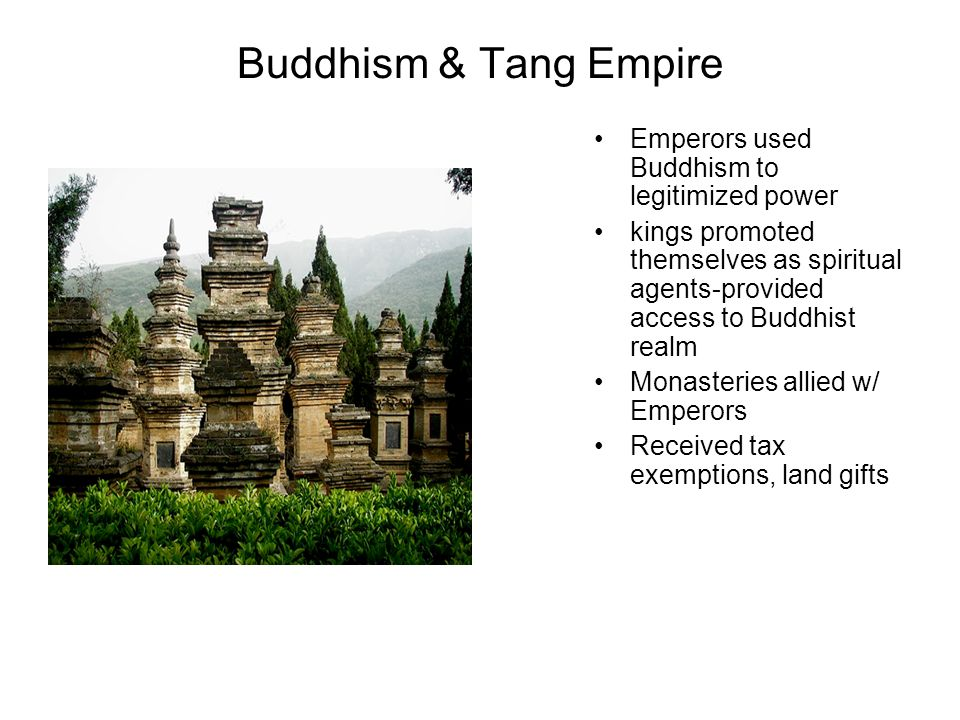 Buddhism & Tang Empire Emperors used Buddhism to legitimized power