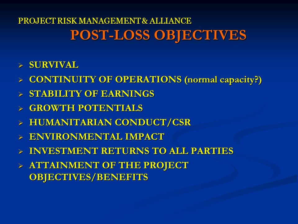 PROJECT RISK MANAGEMENT & ALLIANCE POST-LOSS OBJECTIVES