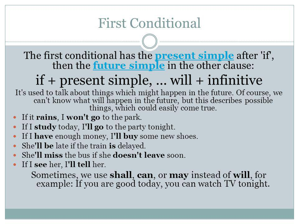 if + present simple, ... will + infinitive
